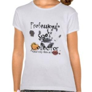 humorous_professional_spot_collector_stains_print_tshirt-rb291384d946f4af4ab7f7b5bd13b5ba9_wio5v_324